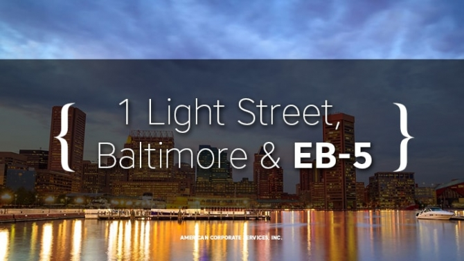 1 Light Street, Baltimore & EB-5