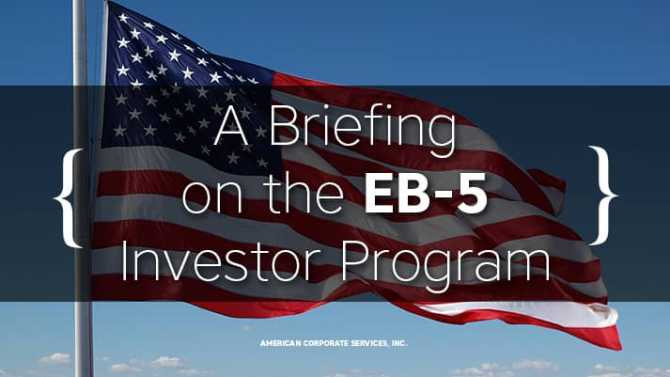 A Briefing on the EB-5 Investor Program