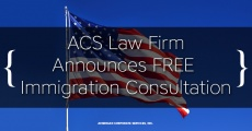 ACS Law Firm Announces FREE Immigration Consultations