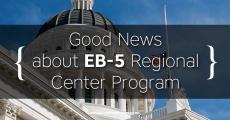Good News about EB-5 Regional Center Program