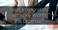 Is an Immigration Attorney Worth the Expense?