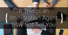 8 Things an Immigration Agent May Not Tell You