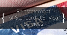Reinstatement of Standard Visa Services at U.S. Embassies and Consulates