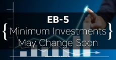 EB-5 Minimum Investments May Change Soon