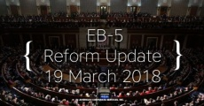 Update on EB-5 Reform as of 19 March 2018